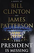 The President Is Missing by James Patterson and Bill Clinton