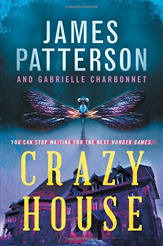 Crazy house / James Patterson with Gabrielle Charbonnet.