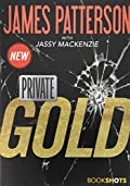 Private: Gold by James Patterson and Jassy Mackenzie