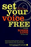 Set Your Voice Free : Foreword by Dr. Laura Schlesinger - book cover picture