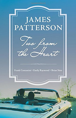 Two from the heart / James Patterson, Frank Costantini, Emily Raymond, Brian Sitts