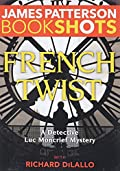 French Twist by James Patterson and Richard DiLallo