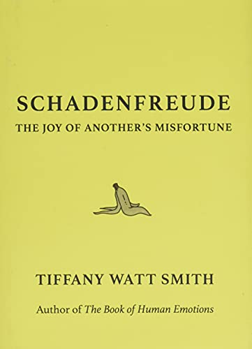 Schadenfreude by Tiffany Watt Smith