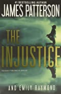 The Injustice by James Patterson and Emily Raymond