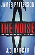The Noise by James Patterson and J. D. Barker