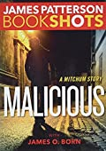 Malicious by James Patterson and James O. Born