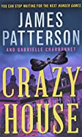 Crazy House by James Patterson and Gabrielle Charbonnet