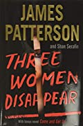 Three Women Disappear by James Patterson and Shan Serafin