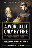 Cover Image of A World Lit Only by Fire: The Medieval Mind and the Renaissance Portrait of an Age by William Manchester published by Little Brown & Co (Pap)