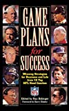 Buy Game Plans for Success: Winning Strategies for Business and Life from Ten Top NFL Head Coaches from Amazon