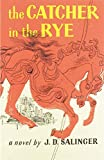 Book Cover: The Catcher In The Rye By J. D. Salinger