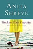 The Last Time They Met : A Novel by Anita Shreve
