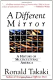 A Different Mirror : A History of Multicultural America - book cover picture