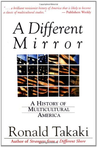 A Different Mirror: A History of Multicultural America, Takaki, Ronald
