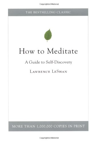 How to Meditate - A Guide to Self-Discovery, by LeShan, Lawrence