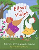 Elinor and Violet: The Story of Two Naughty Chickens