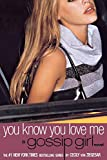 You Know You Love Me: A Gossip Girl Novel by Cecily von Ziegesar