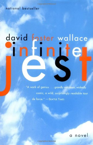 Infinite Jest, by Wallace, D.F.