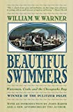 Beautiful Swimmers: Watermen, Crabs, And the Chesapeake Bay W/Intro By Joh Barth