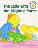 Click to read reviews or buy The Lady With the Alligator Purse