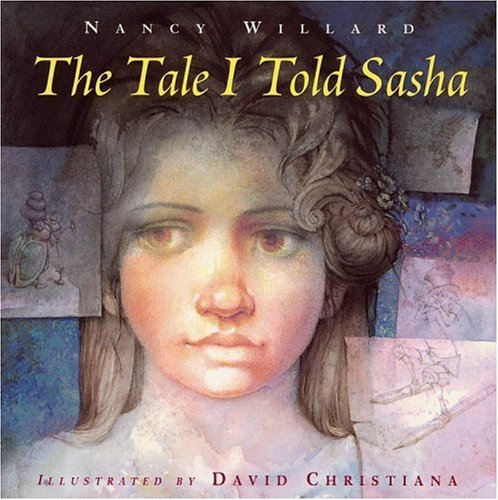 The Tale I Told Sasha, Nancy Willard