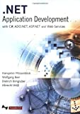 .NET Application Development : With C#, ASP.NET, ADO.NET, and Web Services