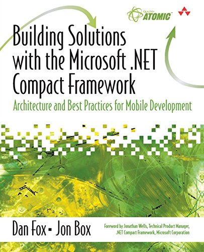 Building Solutions with the Microsoft NET Compact Framework Architecture and B