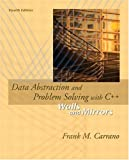 Data Abstraction and Problem Solving with C++ : Walls and Mirrors (4th Edition) - book cover picture