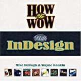 How to Wow with InDesign (How to Wow)
