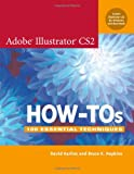 How-Tos 100 Essential Techniques For Adobe Illustrator CS2
