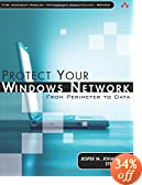 Protect Your Windows Network : From Perimeter to Data (Microsoft Technology) by Jesper M. Johansson, Steve Riley