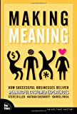 Buy Making Meaning : How Successful Businesses Deliver Meaningful Customer Experiences from Amazon