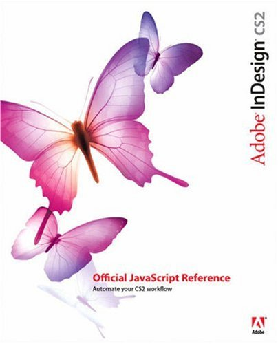 Adobe Press Adobe InDesign CS2 Official JavaScript Reference Oct 2005 eBook