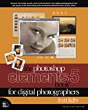 The Photoshop Elements 5 Book for Digital Photographers (VOICES)