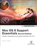 Apple Training Series: Mac OS X Support Essentials (2nd Edition) (Apple Training)