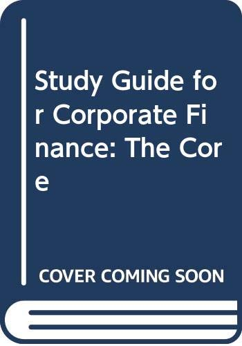 Study Guide for Corporate Finance: The Core