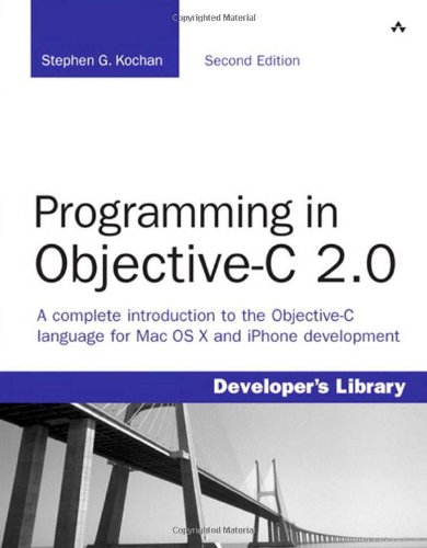 Programming in Objective-C 2.0 (2nd Edition)