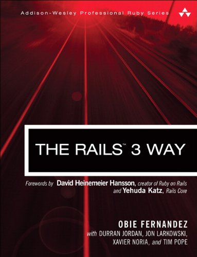 Rails 3 Way, The (2nd Edition) (Addison-Wesley Professional Ruby Series)
