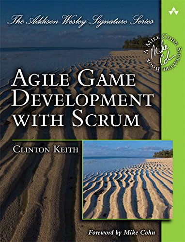 Agile Game Development with Scrum (Addison-Wesley Signature Series (Cohn)) - Clinton Keith