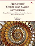 Practices for Scaling Agile and Lean Development