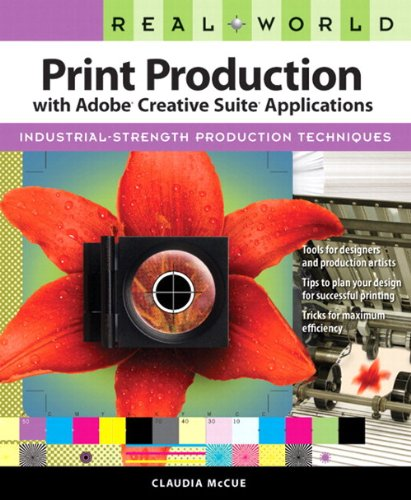 Real World Print Production with Adobe Creative Suite Applications - Claudia McCue