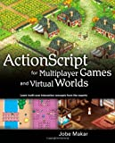 Actionscript for multiplayer games and virtual worlds: learn multi-user interaction concepts from the experts