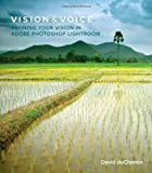 Vision & Voice: Refining Your Vision in Adobe Photoshop Lightroom by David duChemin