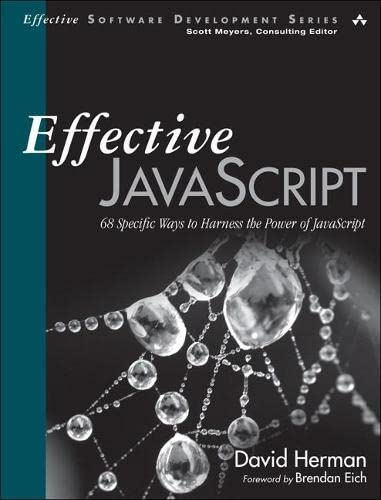 383. Effective JavaScript: 68 Specific Ways to Harness the Power of JavaScript (Effective Software Development Series)