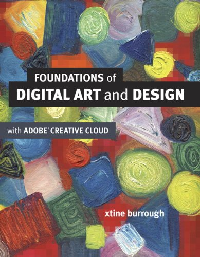 Foundations of Digital Art and Design with the Adobe Creative Cloud (Voices That Matter) - xtine burrough