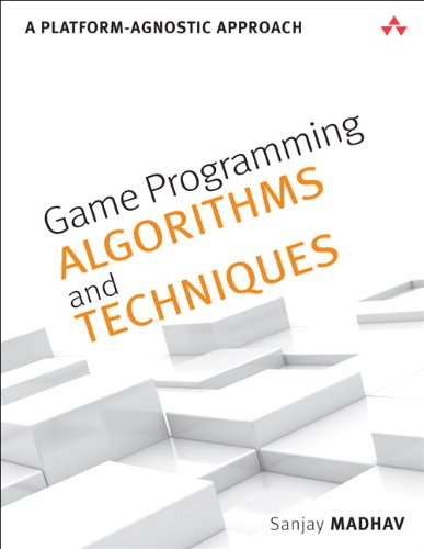 Game Programming Algorithms and Techniques: A Platform-Agnostic Approach (Game Design) - Sanjay Madhav