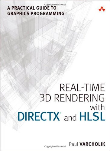 Real-Time 3D Rendering with DirectX and HLSL: A Practical Guide to Graphics Programming (Game Design) - Paul Varcholik
