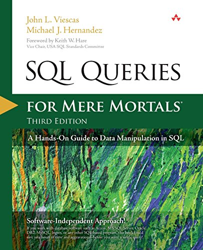 SQL Queries for Mere Mortals: A Hands-On Guide to Data Manipulation in SQL (3rd Edition) - John L. Viescas, Michael J. Hernandez