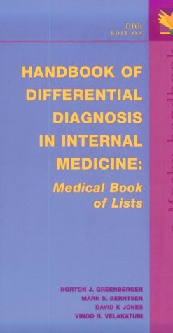 Handbook of Differential Diagnosis in Internal Medicine: Medical Book of Lists, Greenberger MD, Norton J.; Berntsen MD, Mark S.; Jones MD, David K.; Velakaturi MD, Vinod N.