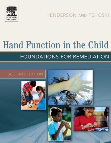 HAND FUNCTION IN THE CHILD: FOUNDATIONS FOR REMEDIATION 2ED